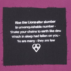 Rise Like Lions, White on Black - from The Mask of Anarchy, Percy Bysshe Shelley, 1819 - punk patch anarchy patches poetry poem heart