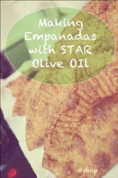 "Delicious Empanadas and mom's ""Famous"" Salad Dressing - with STAR Olive Oil 