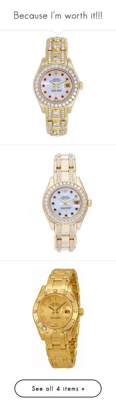 """""""Because I'm worth it!!!"""" by airsunshine ❤ liked on Polyvore featuring jewelry, watches, yellow, preowned watches, gold wrist watch, diamond watches, colorful watches, diamond dial watches, yellow gold jewelry and rolex wrist watch"""