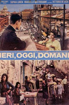 Ieri, oggi, domani - Vittorio De Sica In English: Yesterday, Today, And Tomorrow- absolutely lovely and if you aren't aware of the sense of humour the Director and actor share- watch please!