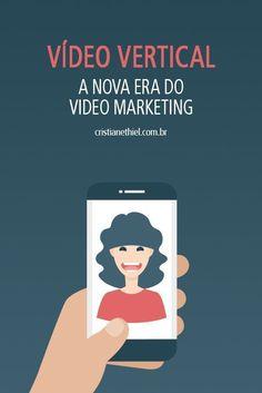 Vídeo Vertical: A Nova Era do Video Marketing