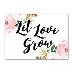 Wedding Sign Flowers - Let Love Grow - Instant Download Printable - Style 5 - 5x7