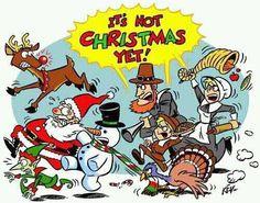 No Christmas before Thanksgiving.