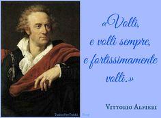 Tutto Per Tutti: CONTE VITTORIO AMEDEO ALFIERI (Asti, 16 gennaio 1749 – Firenze, 08 ottobre 1803)...La passione nel bramare...