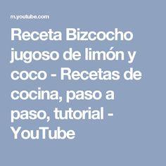 Receta Bizcocho jugoso de limón y coco - Recetas de cocina, paso a paso, tutorial - YouTube