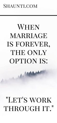 """When marriage is forever, the only option is """"Let's work through it."""""""