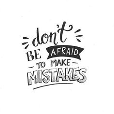 Do not be excited to make mistakes! HANDLETTERING by Marijke Tekent www. Calligraphy Quotes Doodles, Doodle Quotes, Hand Lettering Quotes, Typography Quotes, Positive Quotes, Motivational Quotes, Inspirational Quotes, Bullet Journal Quotes, Drawing Quotes