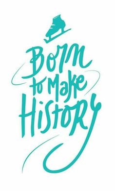 Born to Make History~♡ << i'm just gonna slip this in here and hope no one gets it :))))