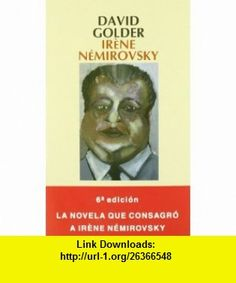 David Golder (9788498380590) Ir�ne N�mirovsky , ISBN-10: 8498380596  , ISBN-13: 978-8498380590 ,  , tutorials , pdf , ebook , torrent , downloads , rapidshare , filesonic , hotfile , megaupload , fileserve