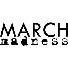 March Madness text ❤ liked on Polyvore featuring text, words, quotes, magazine, phrase and saying