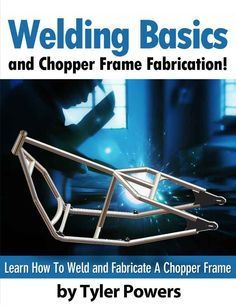 Welding Basics and Chopper Frame Fabrication! - Kindle edition by T. Powers. Professional & Technical Kindle eBooks @ Amazon.com.