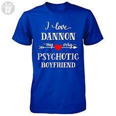 I Love Dannon My Very Psychotic Boyfriend. Gift For Her - Unisex Tshirt Royal L - Birthday shirts (*Amazon Partner-Link)