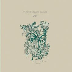 Your Song Is Good - Out