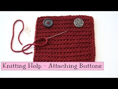 Attaching Buttons - VeryPink offers knitting patterns and video tutorials from Staci Perry. Short technique videos and longer pattern tutorials to take your knitting skills to the next level. Knitting Help, Vogue Knitting, Knitting Videos, Crochet Videos, Hand Knitting, Knitting Sweaters, Poncho Knitting Patterns, Knitting Stitches, Crochet Patterns