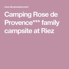 Camping Rose de Provence*** family campsite at Riez