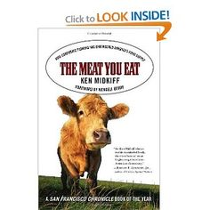 The Meat You Eat: How Corporate Farming Has Endangered America's Food Supply: Ken Midkiff,Wendell Berry: 9780312325367: Amazon.com: Books
