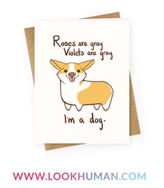It's all about perception. Get a laugh out of your friends with this adorable Roses are Gray, Violets are Gray coffee card. Perfect for all those funny dog lovers in your life!