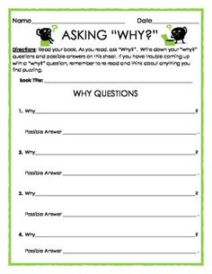 """FREE: Reading Strategies: Asking Why? - 1 worksheet, 4 questions on front page and 6 questions on optional back page    Directions: Read your book. As you read, ask """"Why?"""". Write down your """"why?"""" questions and possible answers on this sheet. If you have trouble coming up with a """"why?"""" question, remember to re-read and think about anything you find puzzling. * Free Printable Worksheet * http://www.teacherspayteachers.com/Product/Reading-Strategies-Asking-Why"""