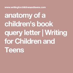 How to write the perfect query letter query letter example anatomy of a childrens book query letter writing for children and teens spiritdancerdesigns Choice Image