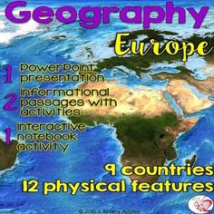 Teach about the geography of 9 countries and 12 major physical features in Europe. 2 original informational passages with an activity each, 1 PowerPoint, and 1 interactive notebook activity $