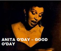 "TODAY (November 23, 8 years ago) Anita O'Day , the  ""Hip Jazz Singer"", passed away. She is remembered . To watch her 'VIDEO PORTRAIT'  'Anita O'Day - Good O'Day' in a large format, to hear 'BEST OF  Anita O Day  Tracks' on Spotify go to  >> http://go.rvj.pm/1q8"