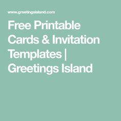 Free Printable Cards & Invitation Templates | Greetings Island