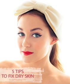 5 tips to fix dry, winter skin .... Wish I had normal skin, no dry, oily or acne prone skin