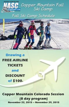 NASC Fall Training Camp at Copper Mountain – 2015  *Drawing a FREE AIRLINE TICKETS and DISCOUNT of $100.   Hurry Up and REGISTER ONLINE at www.skicamp.com OR Call Toll-free at 1-800-453-6272 (NASC)  #NASC #CopperMountain #FallTraining #FallCamp #Colorado‬