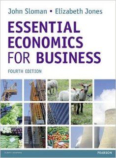 Essential economics for business - Sloman @ Jones, Pearson