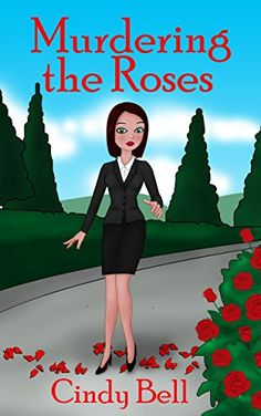 Murdering the Roses (Heavenly Highland Inn Cozy Mystery Book 1) by Cindy Bell http://smile.amazon.com/dp/B00EZGSTD0/ref=cm_sw_r_pi_dp_jo6Cvb1FATV2X