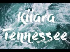 Kiiara - Tennessee (lyrics)