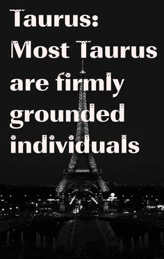 Taurus: Most Taurus are firmly grounded individuals #ZodiacSigns