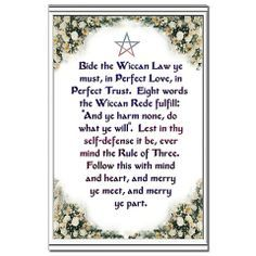 Bide the Wiccan law ye must Wiccan Rede, Rule Of Three, Which Witch, Perfect Love, Merry, Philosophy, Law, Prayers, Crystals