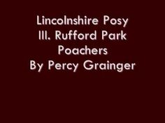 Lincolnshire Posy - III. Rufford Park Poachers By Percy Grainger