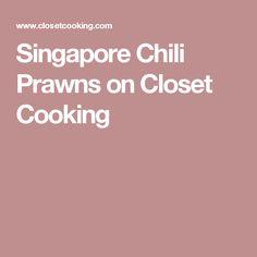Singapore Chili Prawns on Closet Cooking