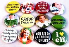 ELF the movie buttons. LOVE this movie :)
