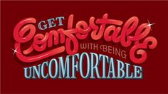 Get Comfortable With Being Uncomfortable by Erik Marinovich