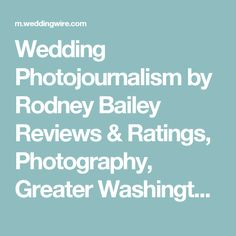 Wedding Photojournalism by Rodney Bailey Reviews & Ratings, Photography, Greater Washington DC Area - WeddingWire Mobile