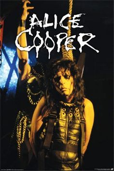 Alice Cooper -- The first concert I ever saw, and I was only 7 years old. I had a cool mom. :)
