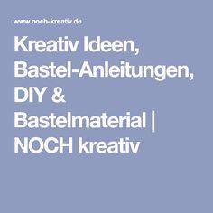 Kreativ Ideen, Bastel-Anleitungen, DIY & Bastelmaterial | NOCH kreativ