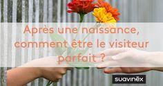 Après une #naissance, comment être le visiteur parfait ? #maman #parents #nouveaune #bebe #puericulture #conseils