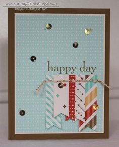 Like the simple layout you can change occasion just by changing DSP. Happy Day - Stamp With Amy K