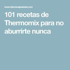 101 recetas de Thermomix para no aburrirte nunca Good Food, Yummy Food, Crazy Cakes, Tapas, Easy Meals, Food And Drink, Healthy Recipes, Dinner, Cooking