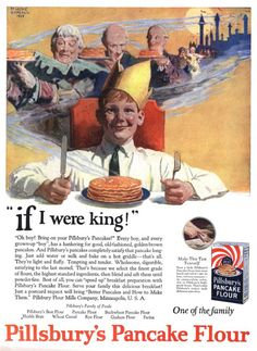 Leone Bracker Pillsbury Pancake Flour If I Were King Original 1924 Magazine Ad Retro Ads, Vintage Advertisements, Vintage Ads, Vintage Images, Vintage Food, No Flour Pancakes, Adventure Magazine, Ice Cream Candy, Magazine Ads
