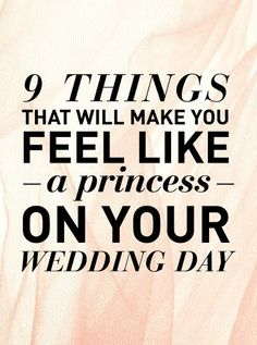 Things That Will Make You Feel Like A Princess On Your Wedding Day