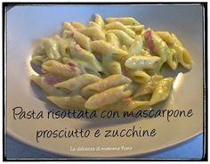 Pasta risottata con mascarpone, prosciutto e zucchine, preparata con il Bimby.