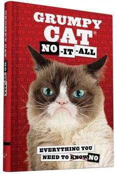 No-It-All: Everything You Need to No, by Grumpy Cat; HUMOR