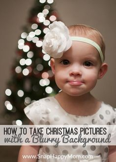 How To Take Christmas Pictures With A Blurry Background - www.SnapHappyMom.com