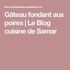 Gâteau fondant aux poires | Le Blog cuisine de Samar