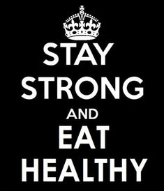 Stay strong and eat healthy